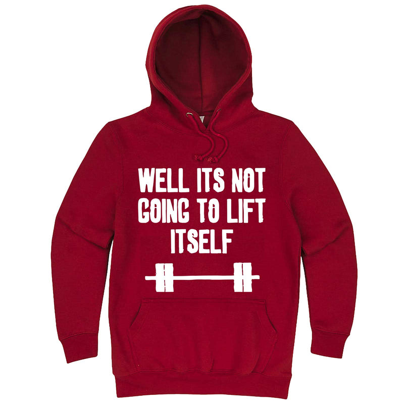 """Well It's Not Going to Lift Itself"" hoodie, 3XL, Paprika"