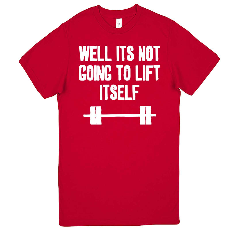 """Well It's Not Going to Lift Itself"" men's t-shirt Red"
