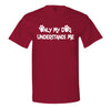 Only My Dog Understands Me Men's T-Shirt