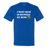 I Want Meat In Between My Buns Men's T-Shirt