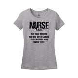 Nurse noun; The First Person You See After Saying