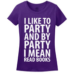 I Like To Party And By Party I Mean Read Books Women's T-Shirt - Loves To Read - Library