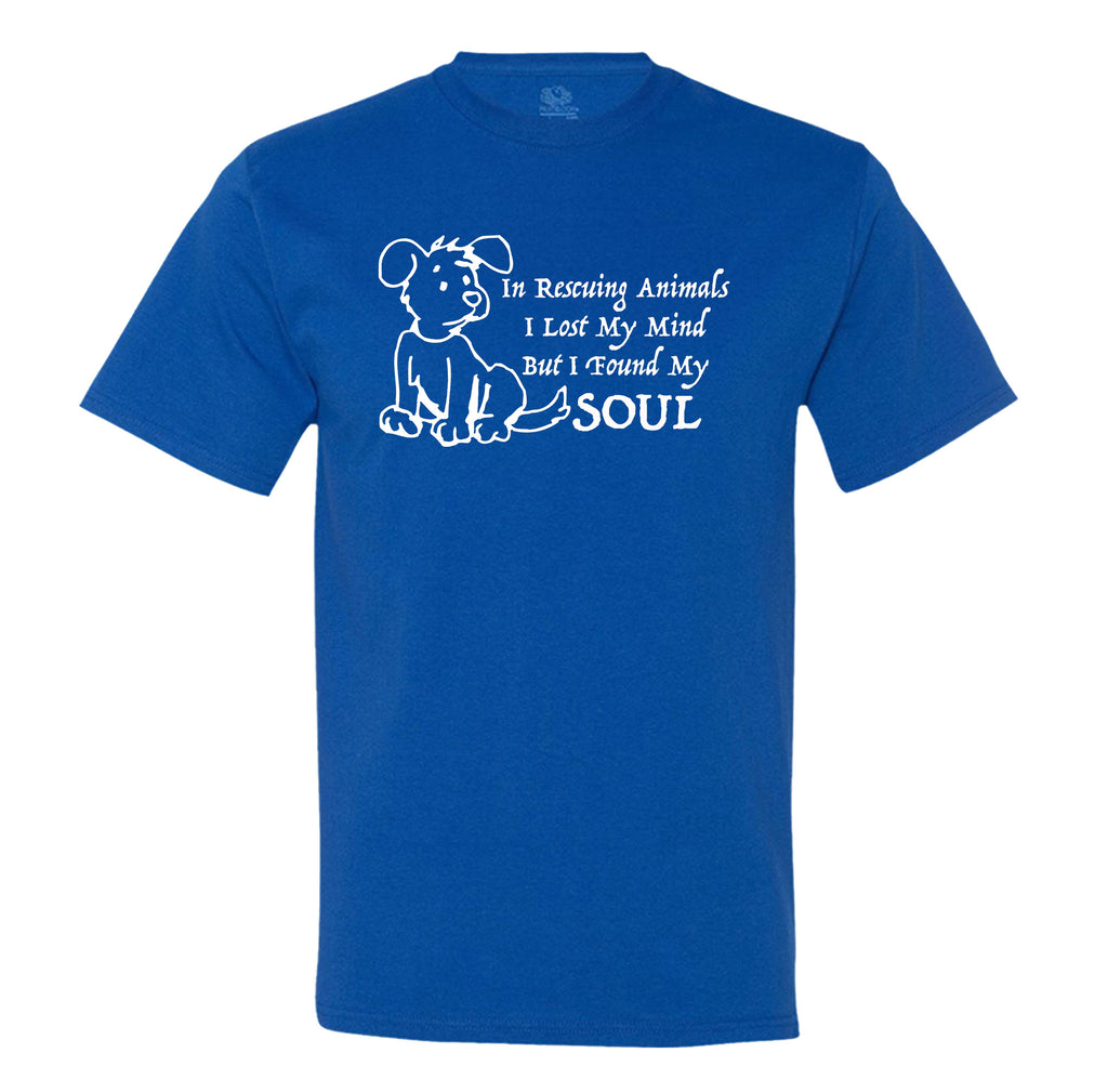 In Rescuing Animals I Lost My Mind But I Found My Soul Men's T-Shirt