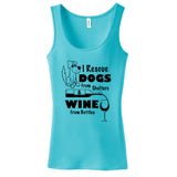 I Rescue Dogs From Shelters & Wine From Bottles Ladies Tank Top