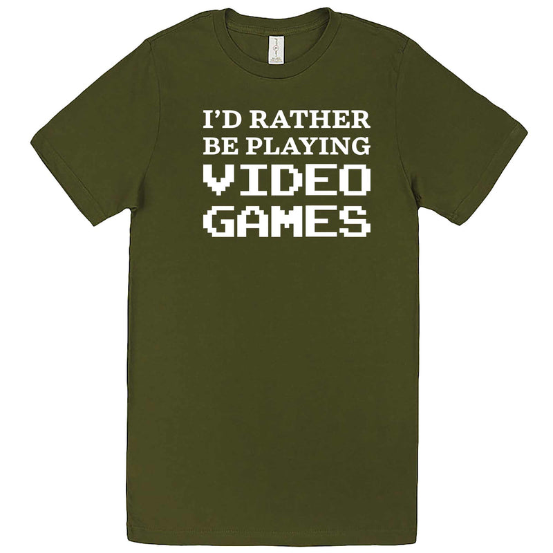 """I'd Rather Be Playing Video Games"" men's t-shirt Army Green"