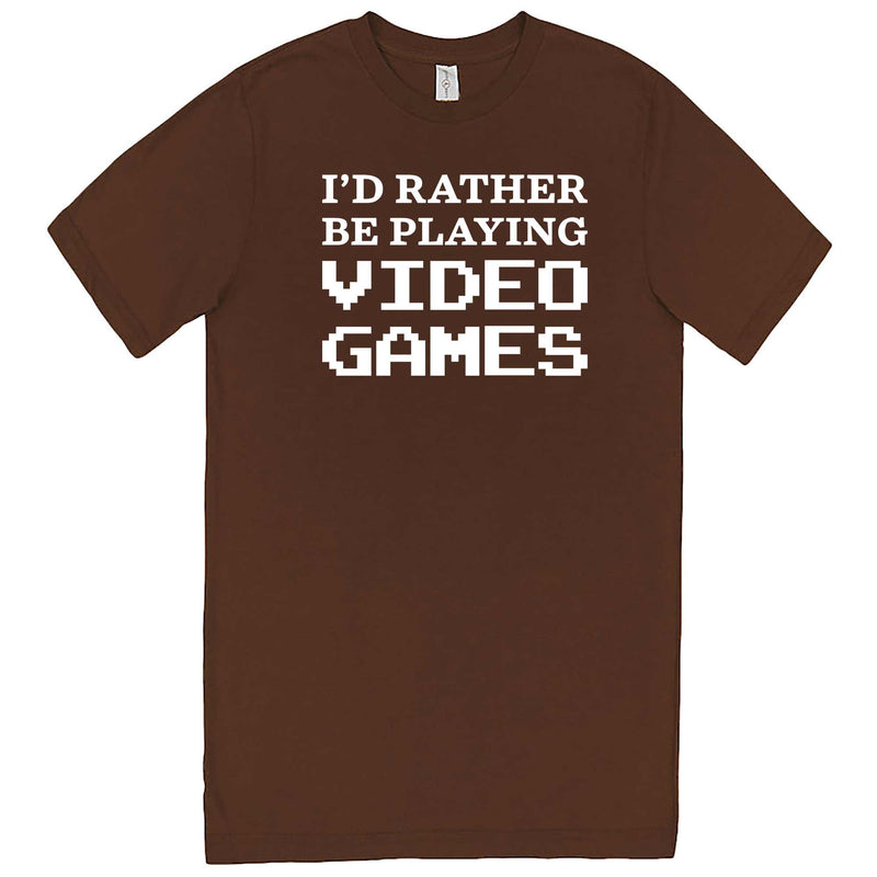 """I'd Rather Be Playing Video Games"" men's t-shirt Chestnut"