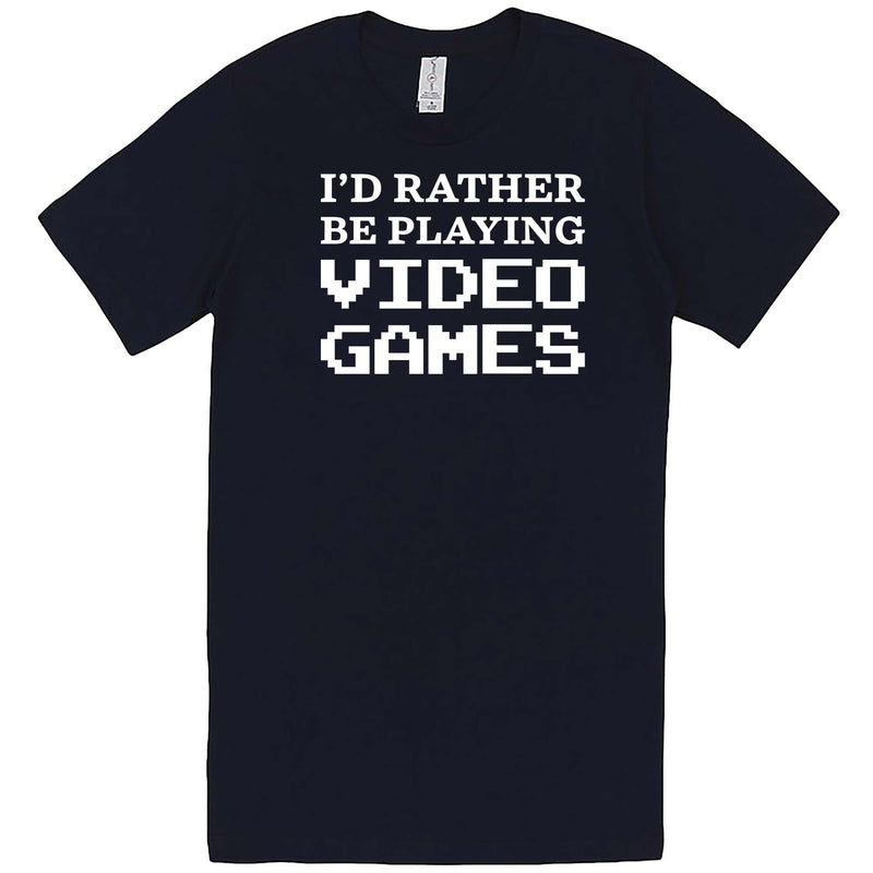 """I'd Rather Be Playing Video Games"" men's t-shirt Navy"