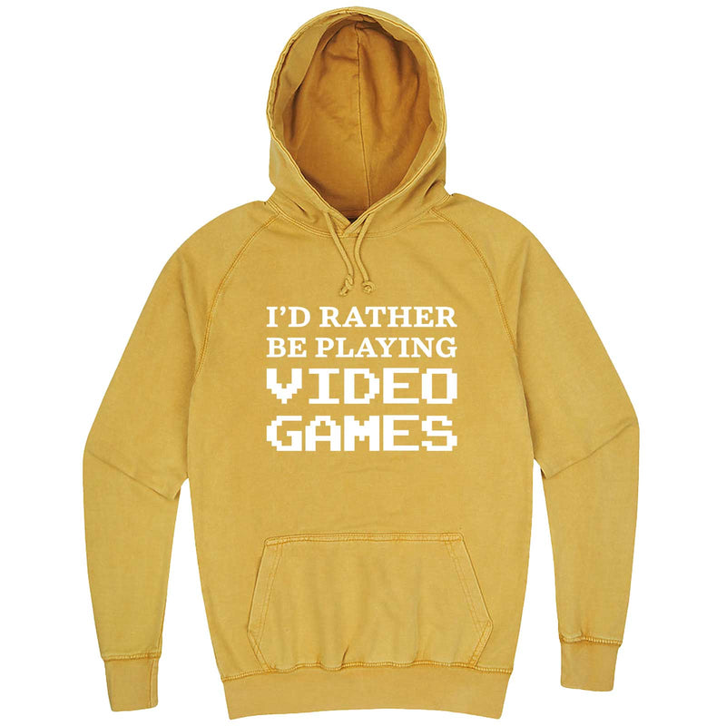 """I'd Rather Be Playing Video Games"" hoodie, 3XL, Vintage Mustard"