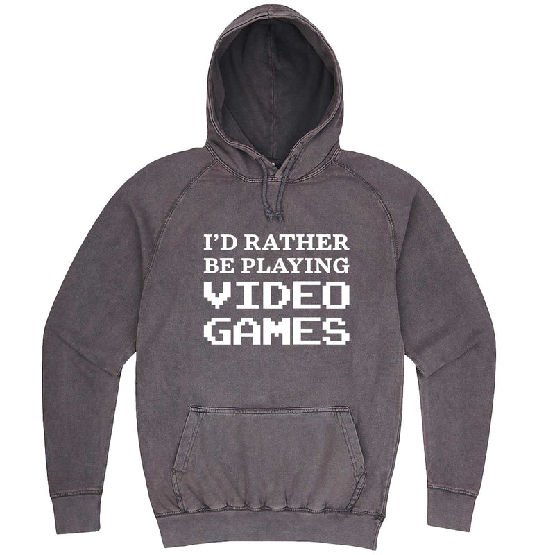 """I'd Rather Be Playing Video Games"" hoodie, 3XL, Vintage Zinc"