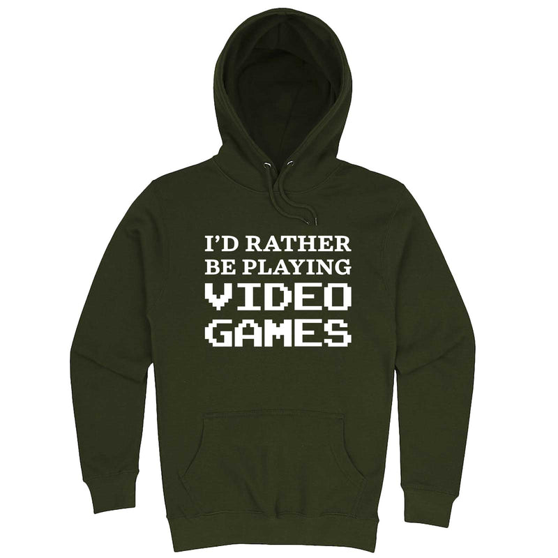 """I'd Rather Be Playing Video Games"" hoodie, 3XL, Army Green"
