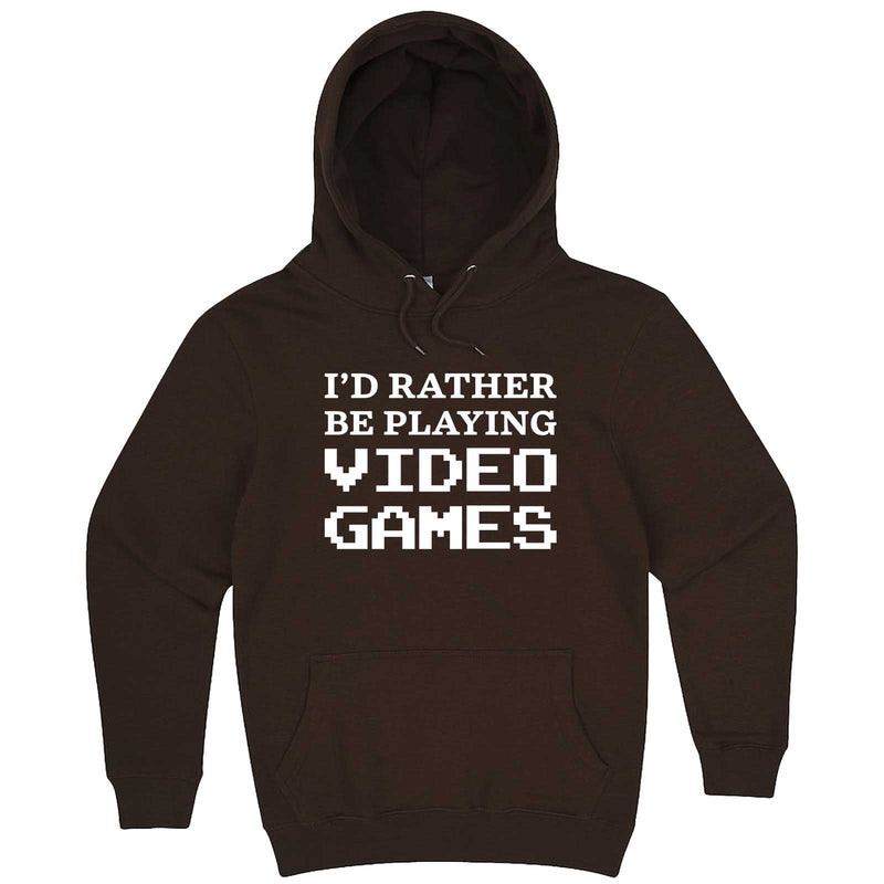 """I'd Rather Be Playing Video Games"" hoodie, 3XL, Chestnut"