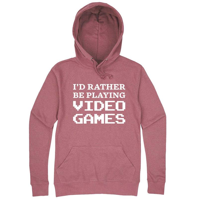 """I'd Rather Be Playing Video Games"" hoodie, 3XL, Mauve"
