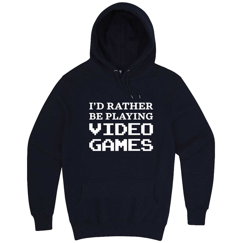 """I'd Rather Be Playing Video Games"" hoodie, 3XL, Navy"