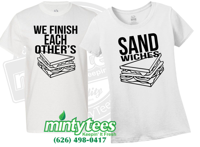 We Finish Each Other's Sandwiches - Couple's Tees