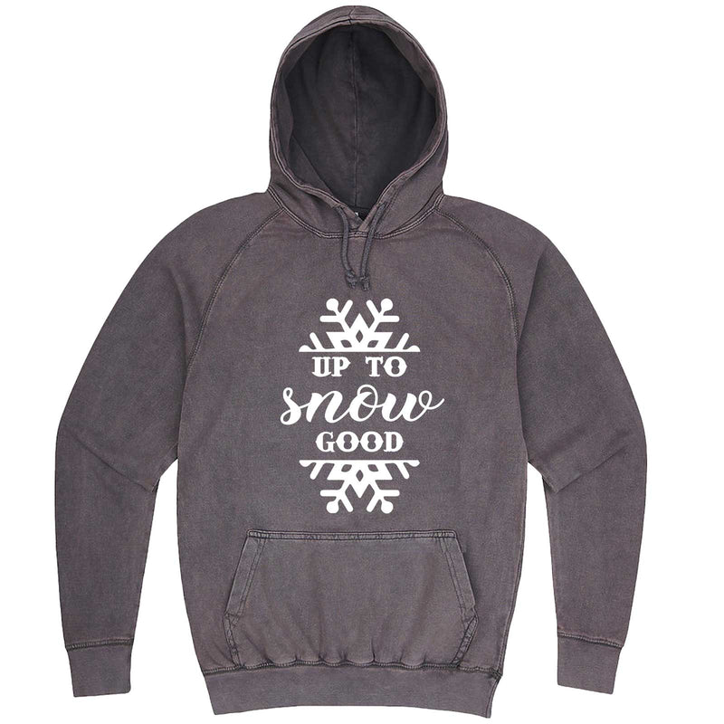 """Up to Snow Good"" hoodie, 3XL, Vintage Zinc"