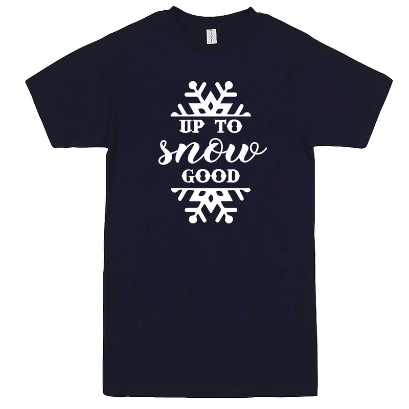 """Up to Snow Good"" men's t-shirt Navy-Blue"