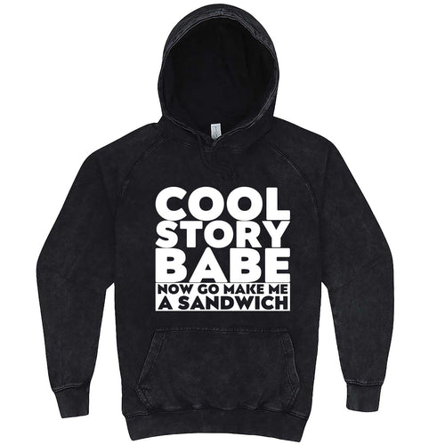 """Cool Story Babe Now Go Make Me a Sandwich"" hoodie, 3XL, Vintage Black"