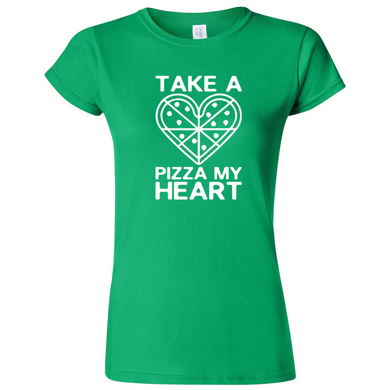 """Take a Pizza My Heart"" women's t-shirt Irish Green"