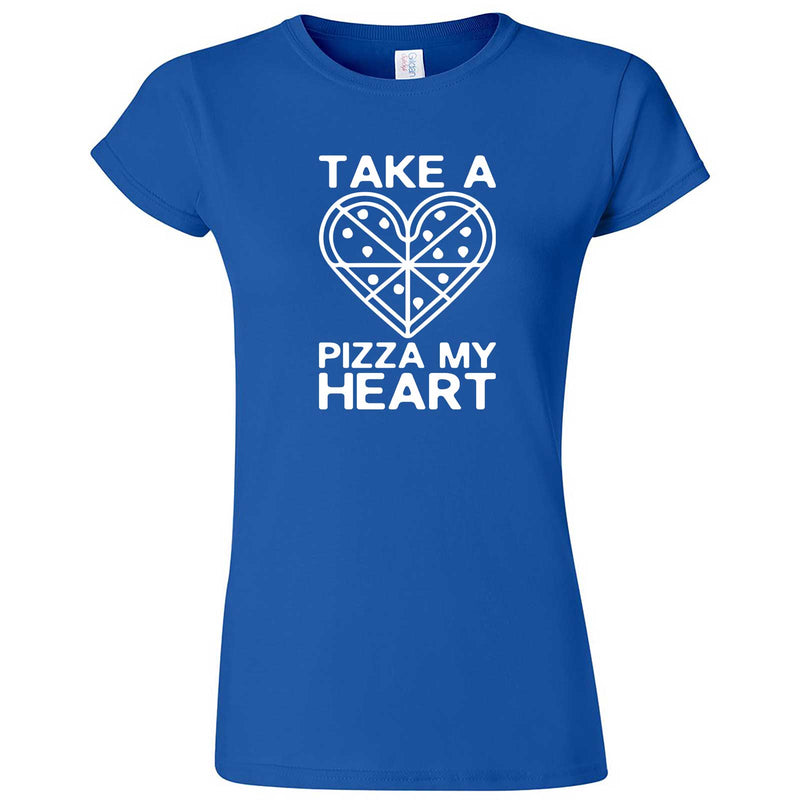 """Take a Pizza My Heart"" women's t-shirt Royal Blue"