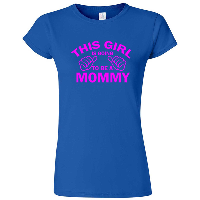 """This Girl is Going to Be a Mommy, Pink Text"" women's t-shirt Royal Blue"
