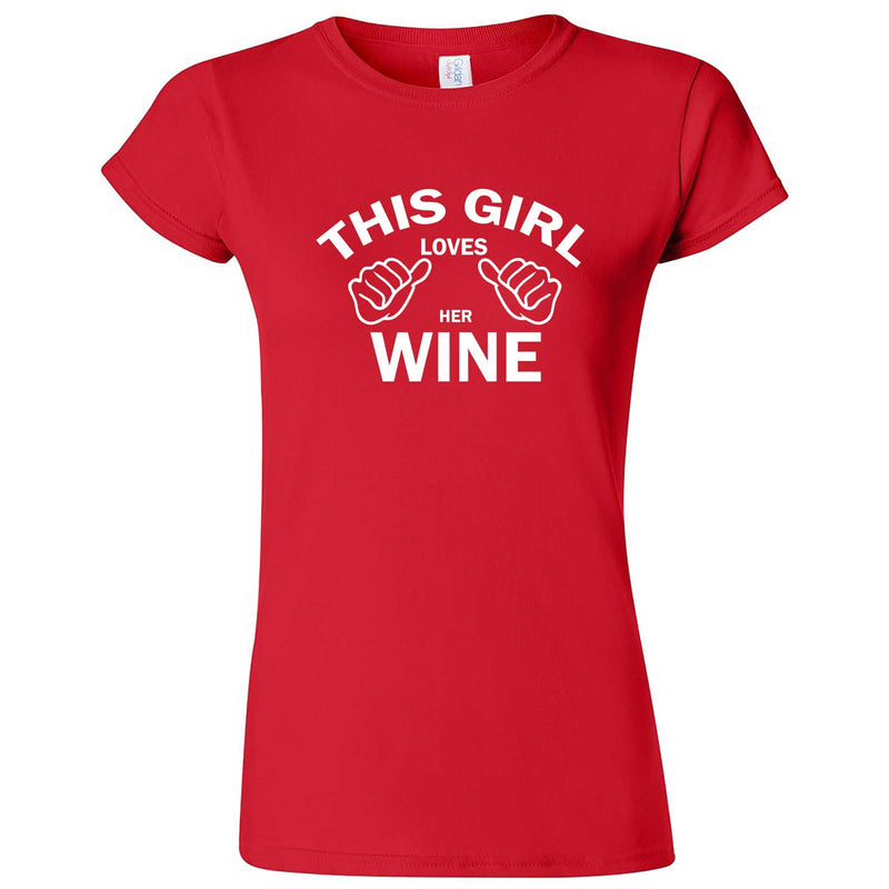 """This Girl Loves Her Wine, White Text"" women's t-shirt Red"