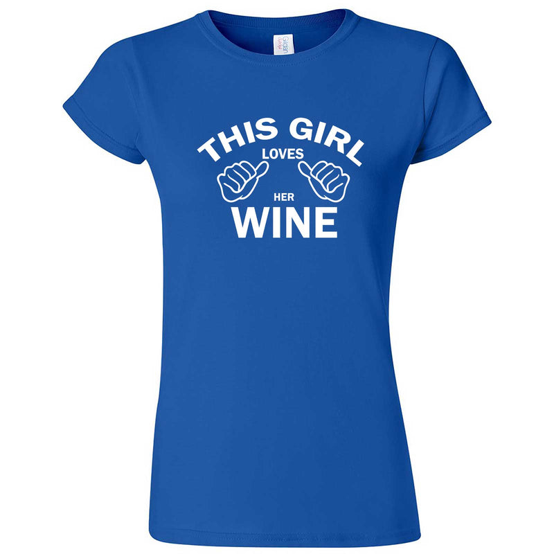 """This Girl Loves Her Wine, White Text"" women's t-shirt Royal Blue"