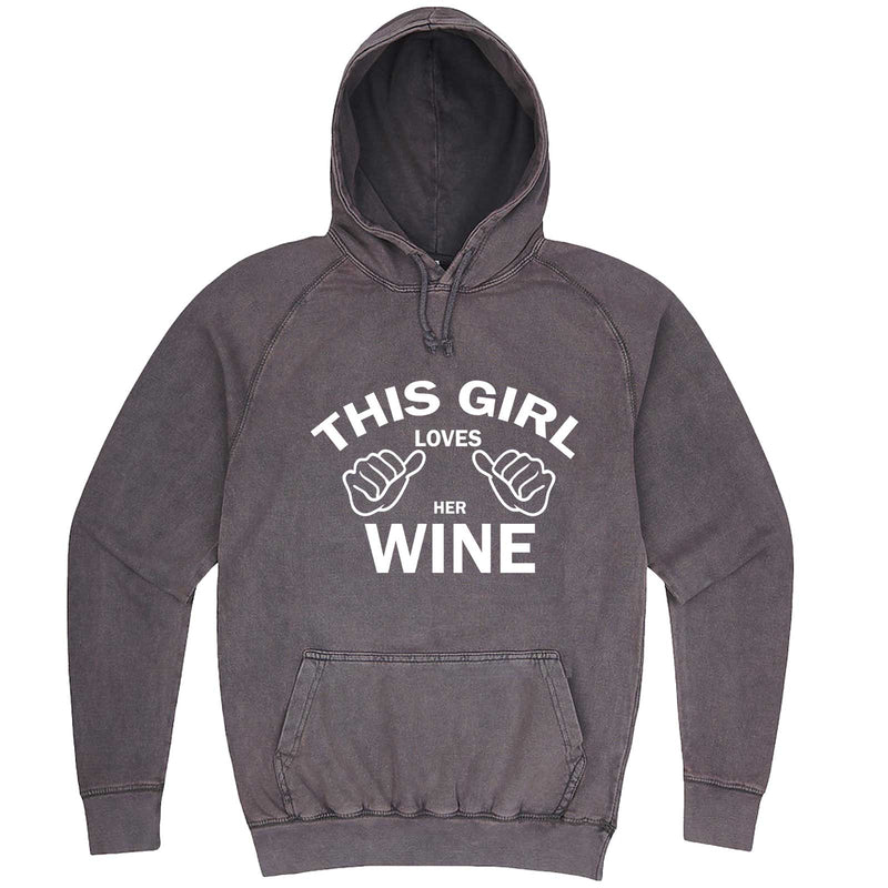 """This Girl Loves Her Wine, White Text"" hoodie, 3XL, Vintage Zinc"