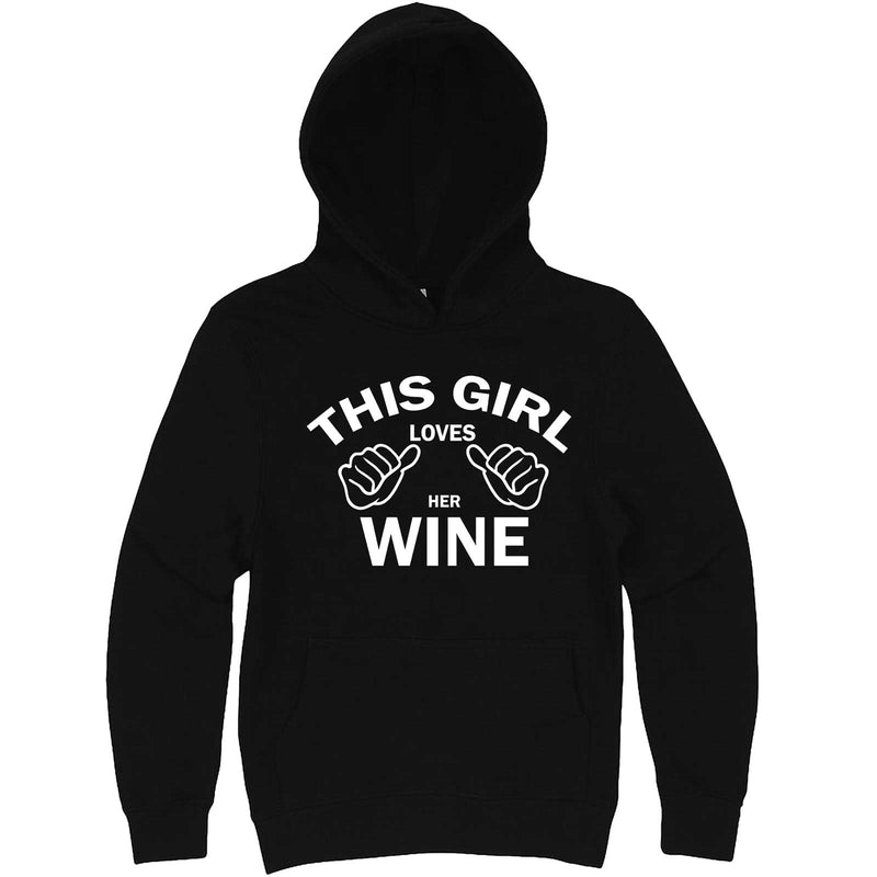 """This Girl Loves Her Wine, White Text"" hoodie, 3XL, Black"