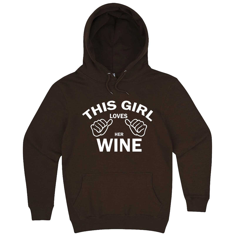 """This Girl Loves Her Wine, White Text"" hoodie, 3XL, Chestnut"