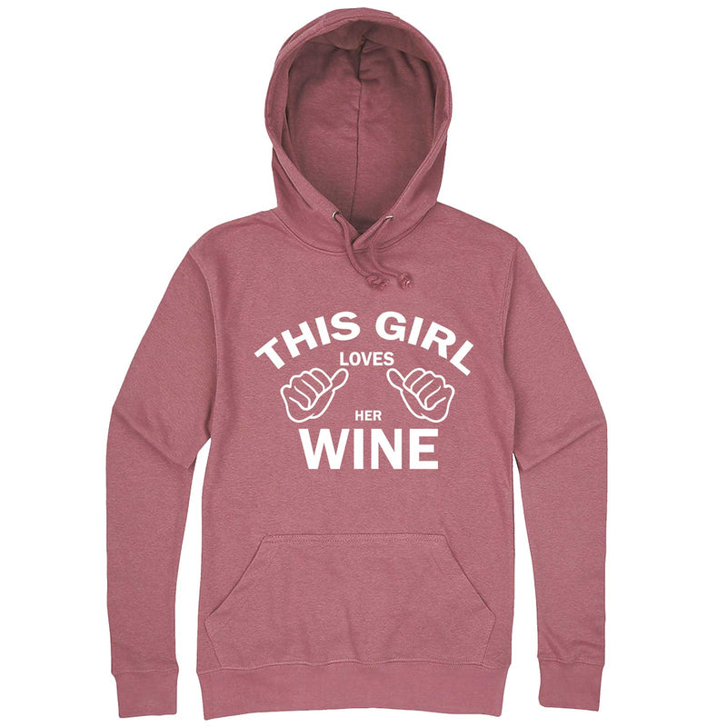 """This Girl Loves Her Wine, White Text"" hoodie, 3XL, Mauve"