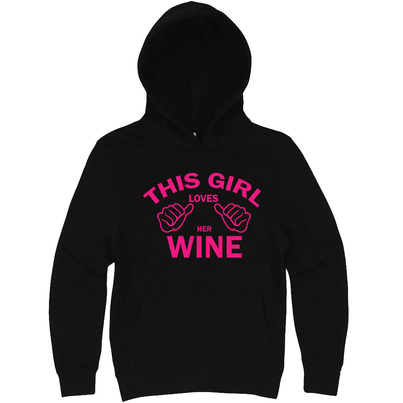 """This Girl Loves Her Wine, Pink Text"" hoodie, 3XL, Black"