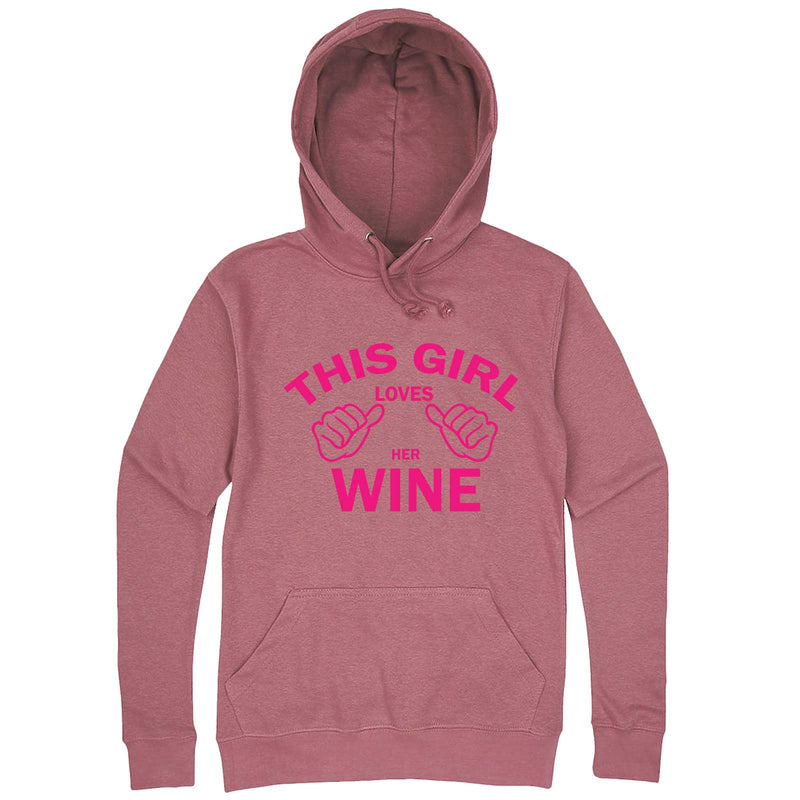 """This Girl Loves Her Wine, Pink Text"" hoodie, 3XL, Mauve"