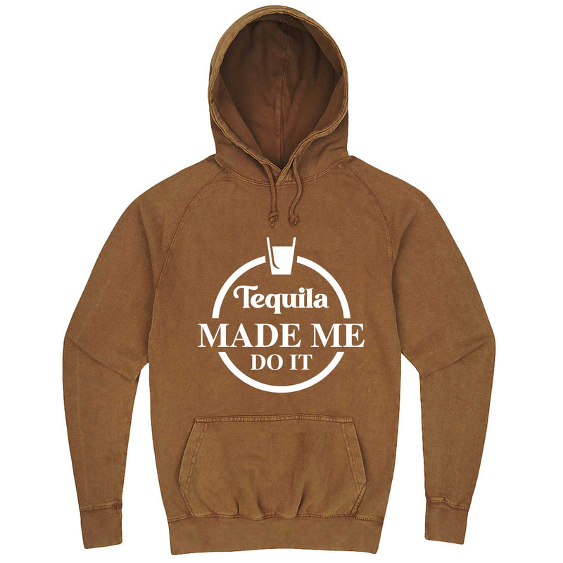 """Tequila Made Me Do It"" hoodie, 3XL, Vintage Camel"