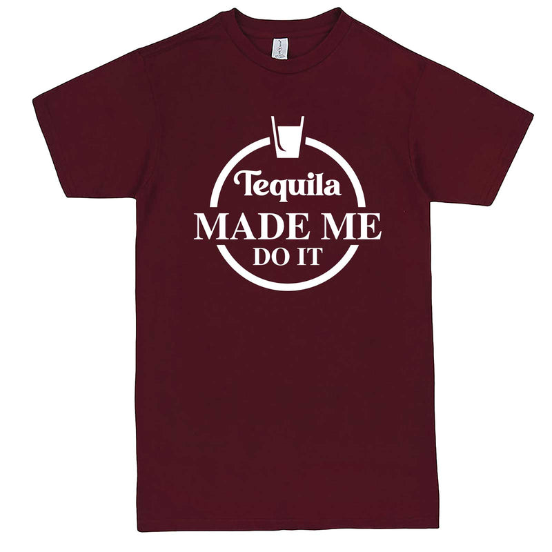 """Tequila Made Me Do It"" men's t-shirt Burgundy"