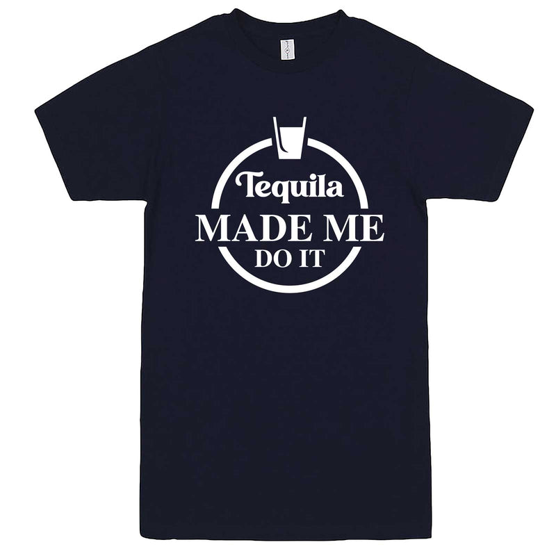 """Tequila Made Me Do It"" men's t-shirt Navy-Blue"