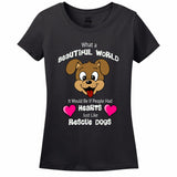 What A Beautiful World It Would Be If People Had Hearts Just Like Rescue Dogs Women's T-Shirt