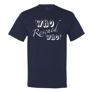 Who Rescued Who? Men's T-Shirt