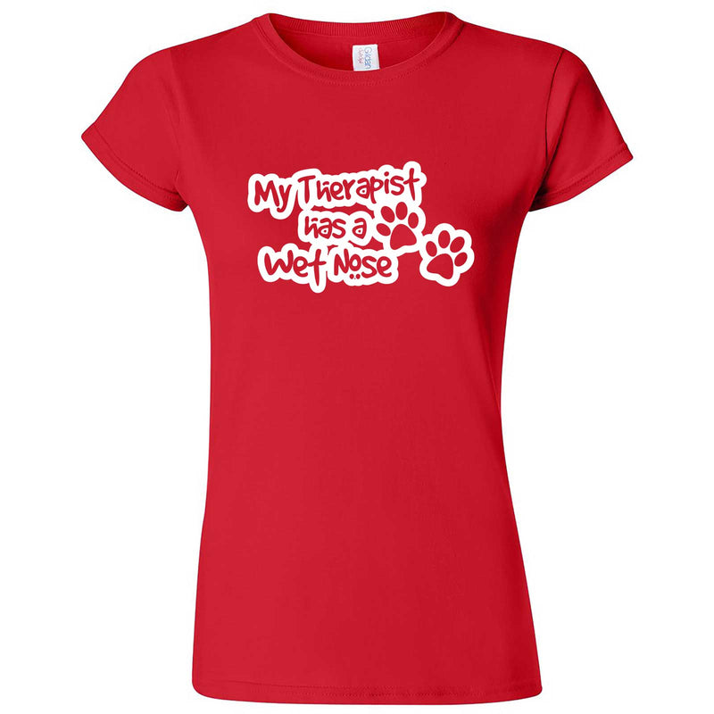 """My Therapist Has a Wet Nose"" women's t-shirt Red"
