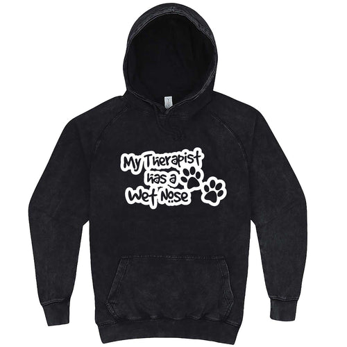 """My Therapist Has a Wet Nose"" hoodie, 3XL, Vintage Black"