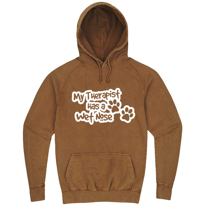 """My Therapist Has a Wet Nose"" hoodie, 3XL, Vintage Camel"