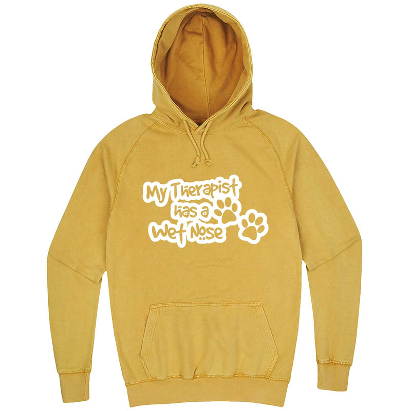 """My Therapist Has a Wet Nose"" hoodie, 3XL, Vintage Mustard"