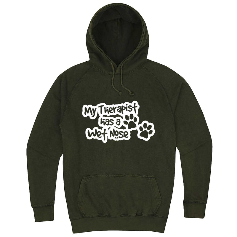 """My Therapist Has a Wet Nose"" hoodie, 3XL, Vintage Olive"