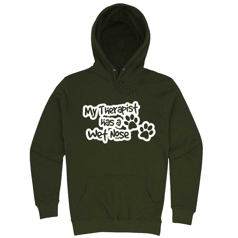 """My Therapist Has a Wet Nose"" hoodie, 3XL, Army Green"