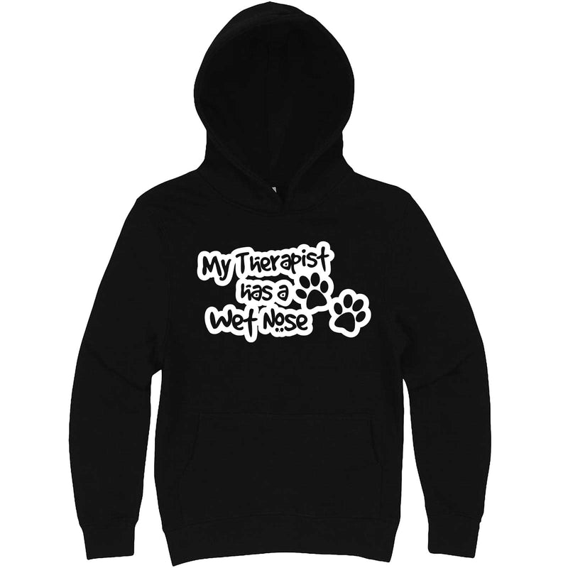 """My Therapist Has a Wet Nose"" hoodie, 3XL, Black"