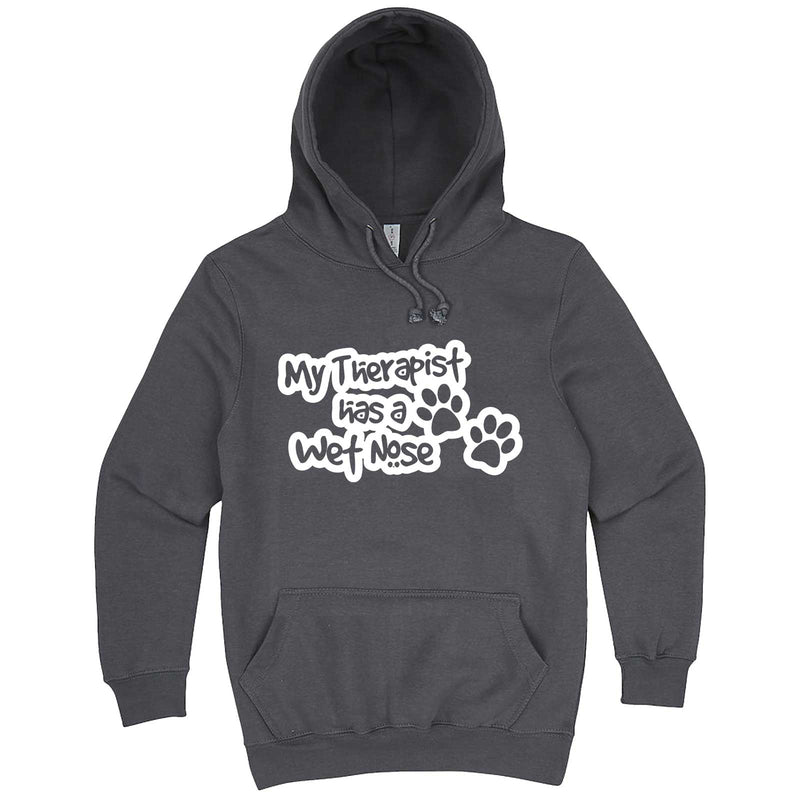 """My Therapist Has a Wet Nose"" hoodie, 3XL, Storm"