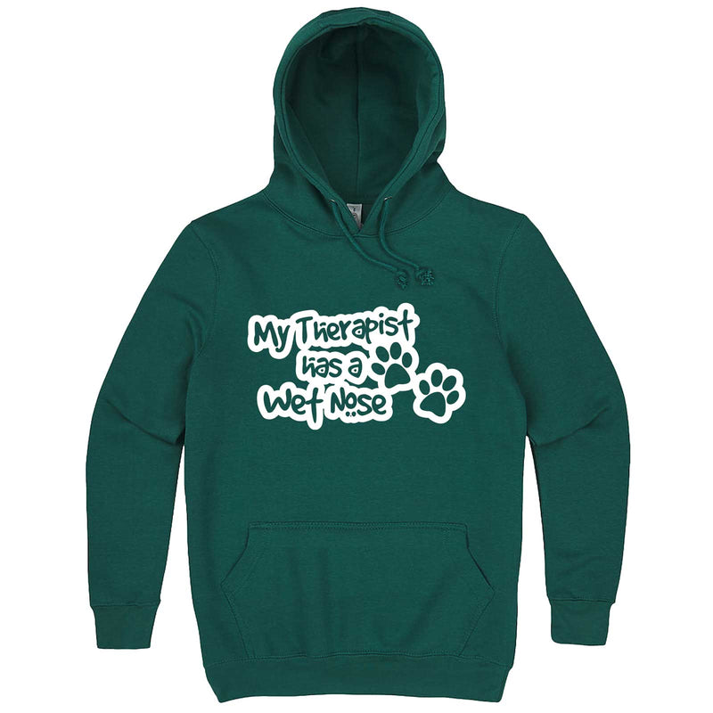 """My Therapist Has a Wet Nose"" hoodie, 3XL, Teal"