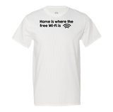 Home is where the free WiFi is Men's Tee