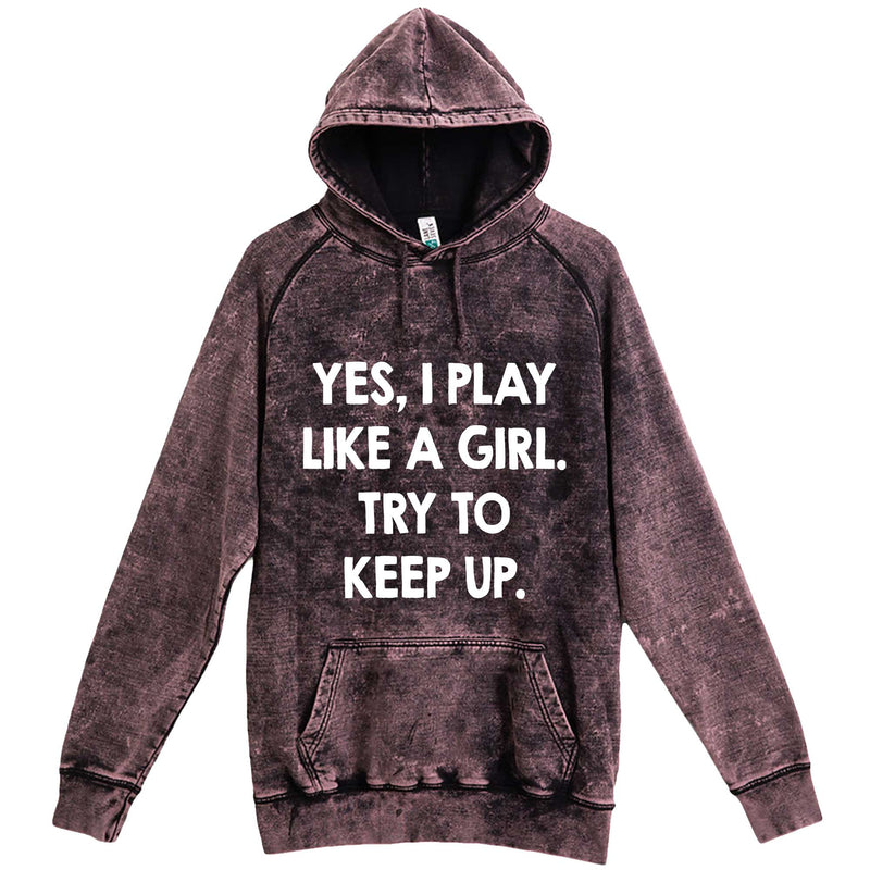 """Yes, I Play Like a Girl. Try to Keep up."" hoodie, 3XL, Vintage Cloud Black"