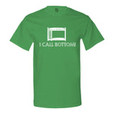 I Call Bottom T-shirt