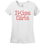 I Kiss Girls T-Shirt